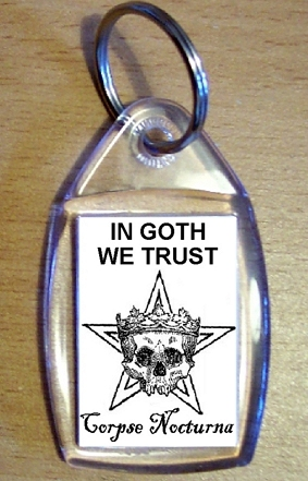 In Goth We Trust Keyring
